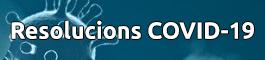 Resolucions COVID-19, (obriu en una finestra nova)